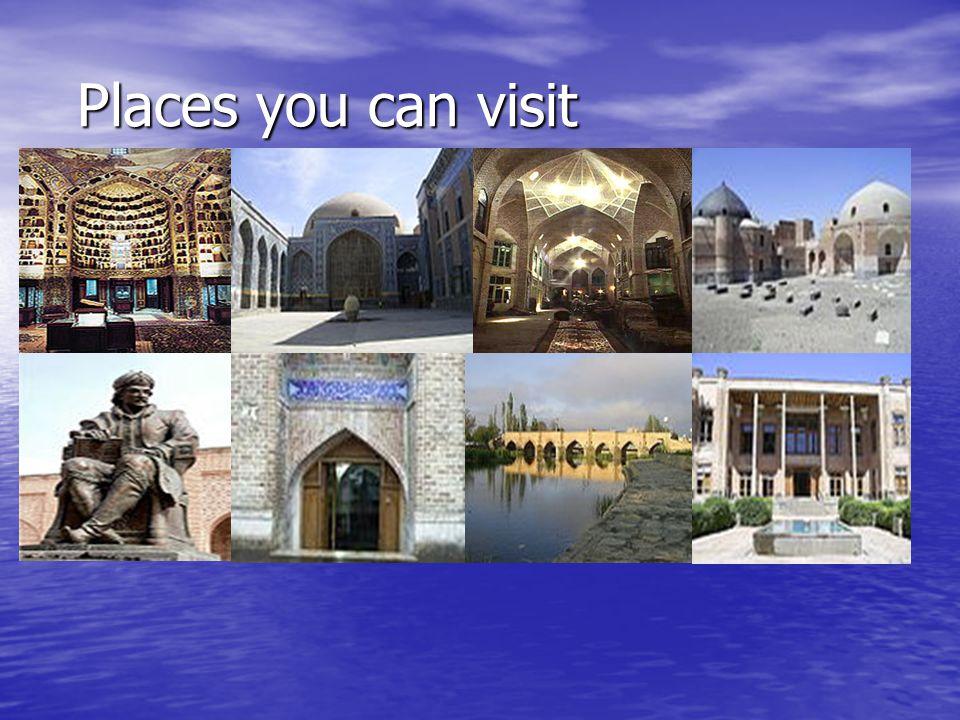 Places you can visit Places you can visit