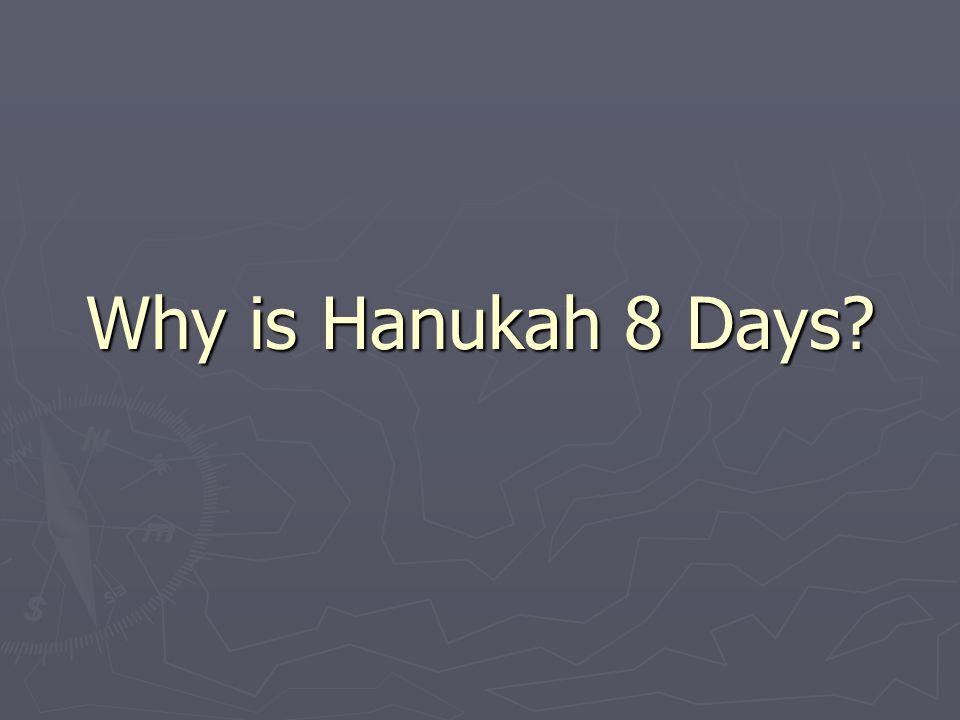 Why is Hanukah 8 Days