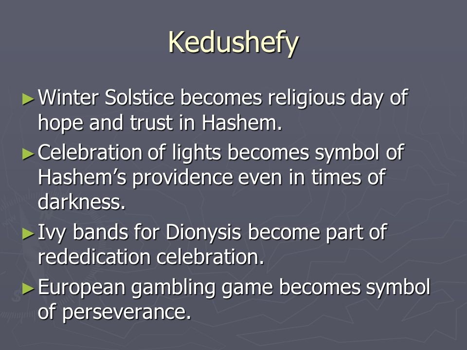 Kedushefy ► Winter Solstice becomes religious day of hope and trust in Hashem.