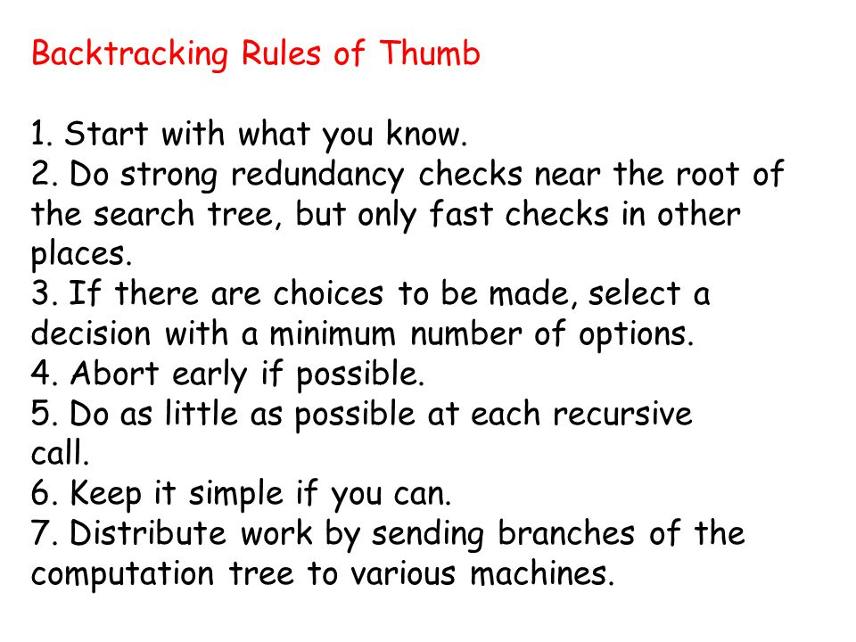 Backtracking Rules of Thumb 1. Start with what you know.