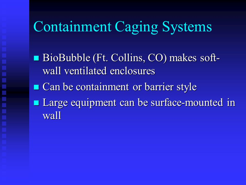 Containment Caging Systems BioBubble (Ft.