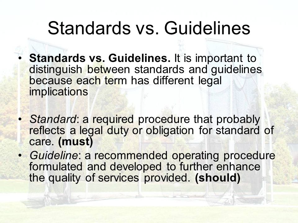 Standards vs. Guidelines Standards vs. Guidelines.