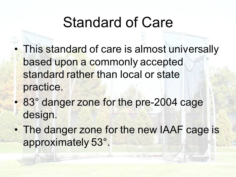 Standard of Care This standard of care is almost universally based upon a commonly accepted standard rather than local or state practice.