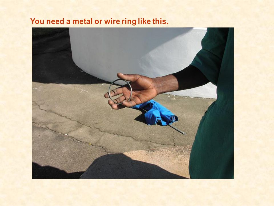 You need a metal or wire ring like this.