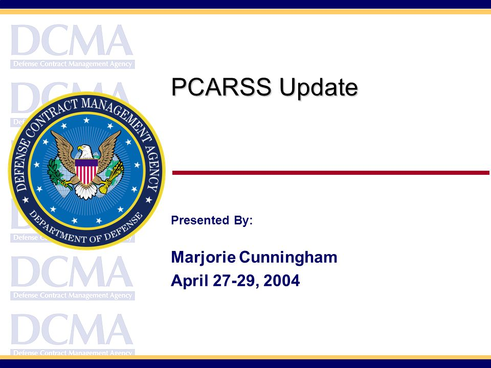 PCARSS Update Presented By: Marjorie Cunningham April 27-29, 2004