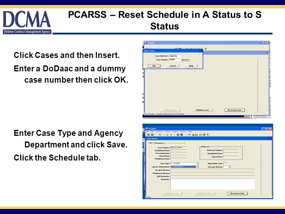 PCARSS – Reset Schedule in A Status to S Status Click Cases and then Insert.