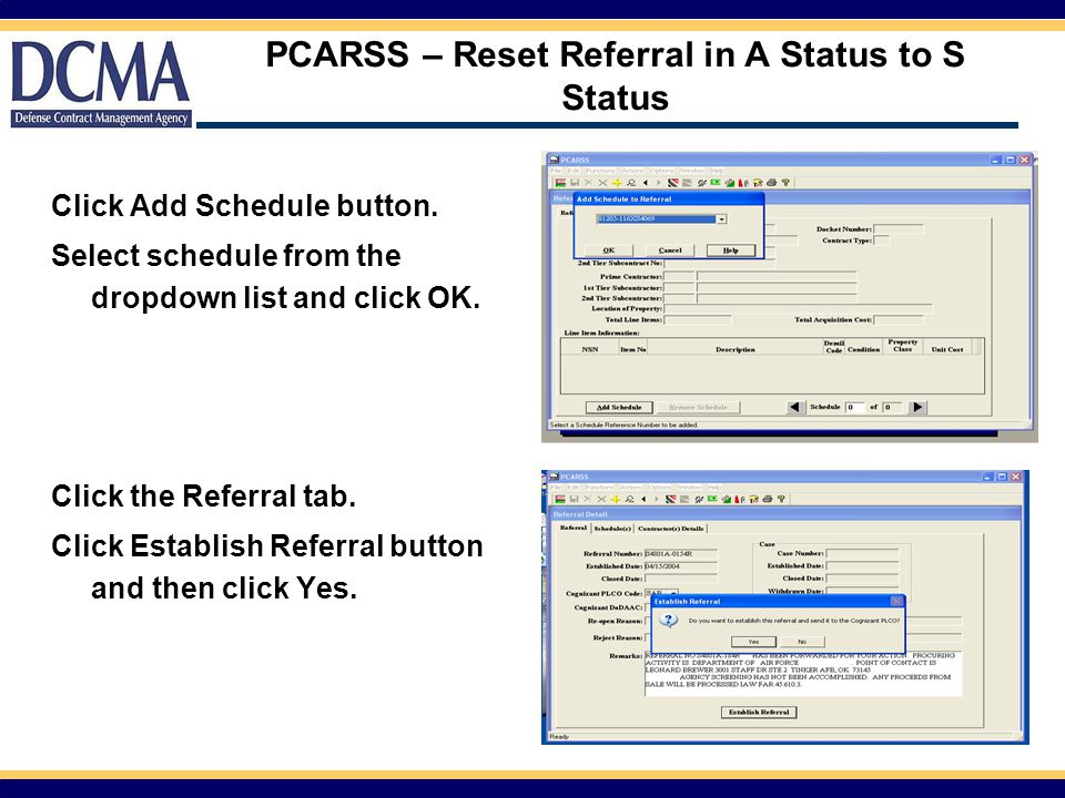PCARSS – Reset Referral in A Status to S Status Click Add Schedule button. Select schedule from the dropdown list and click OK. Click the Referral tab