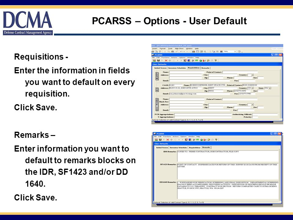 PCARSS – Options - User Default Requisitions - Enter the information in fields you want to default on every requisition. Click Save. Remarks – Enter i