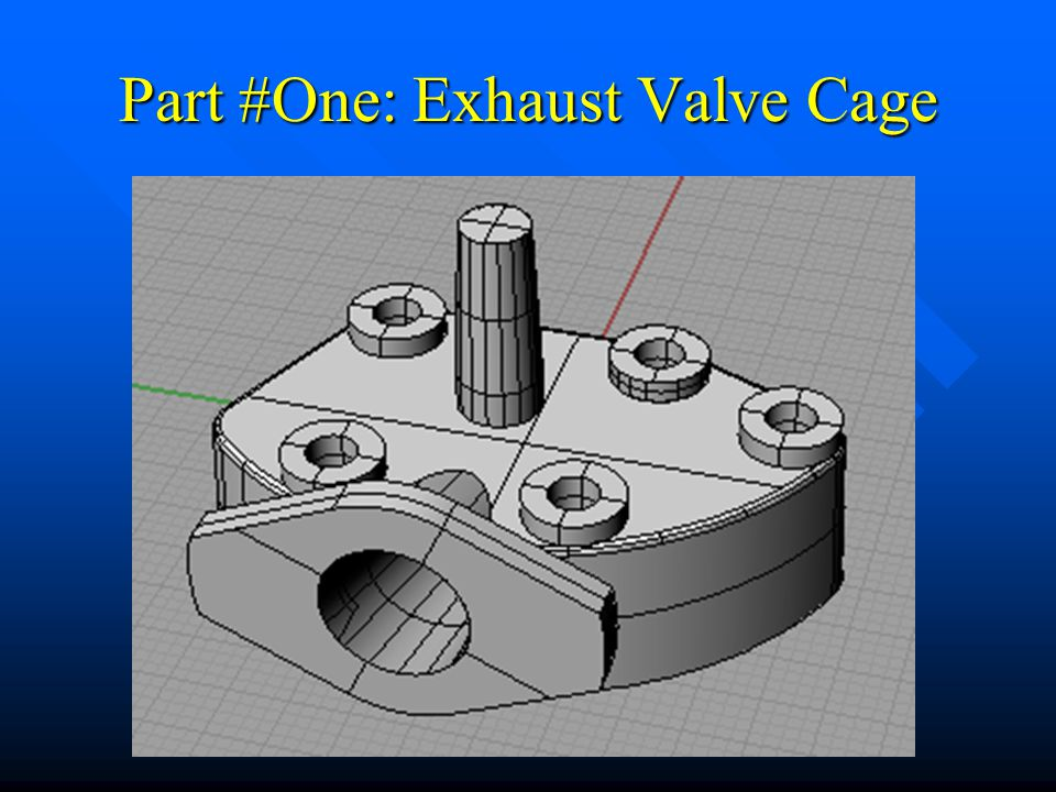 Part #One: Exhaust Valve Cage