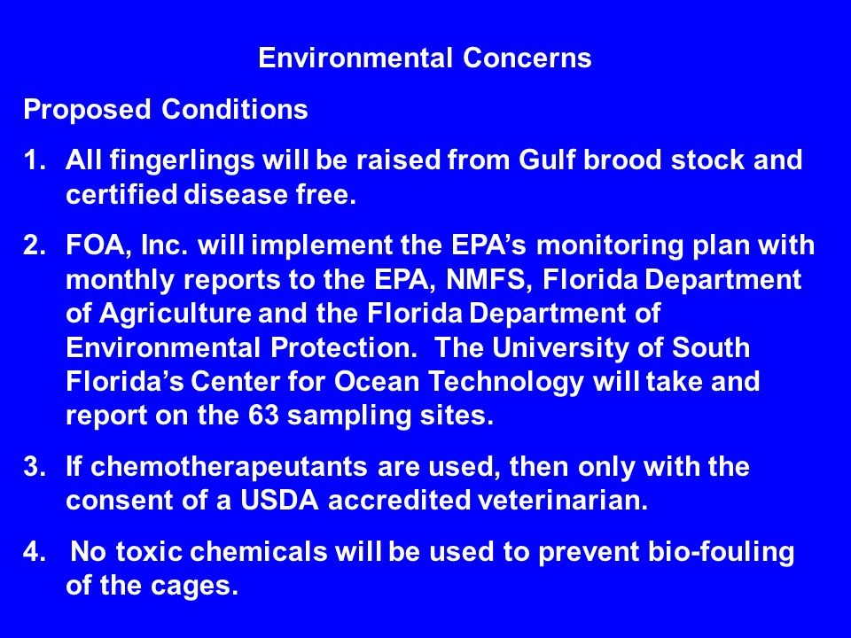 Environmental Concerns Proposed Conditions 1.All fingerlings will be raised from Gulf brood stock and certified disease free.