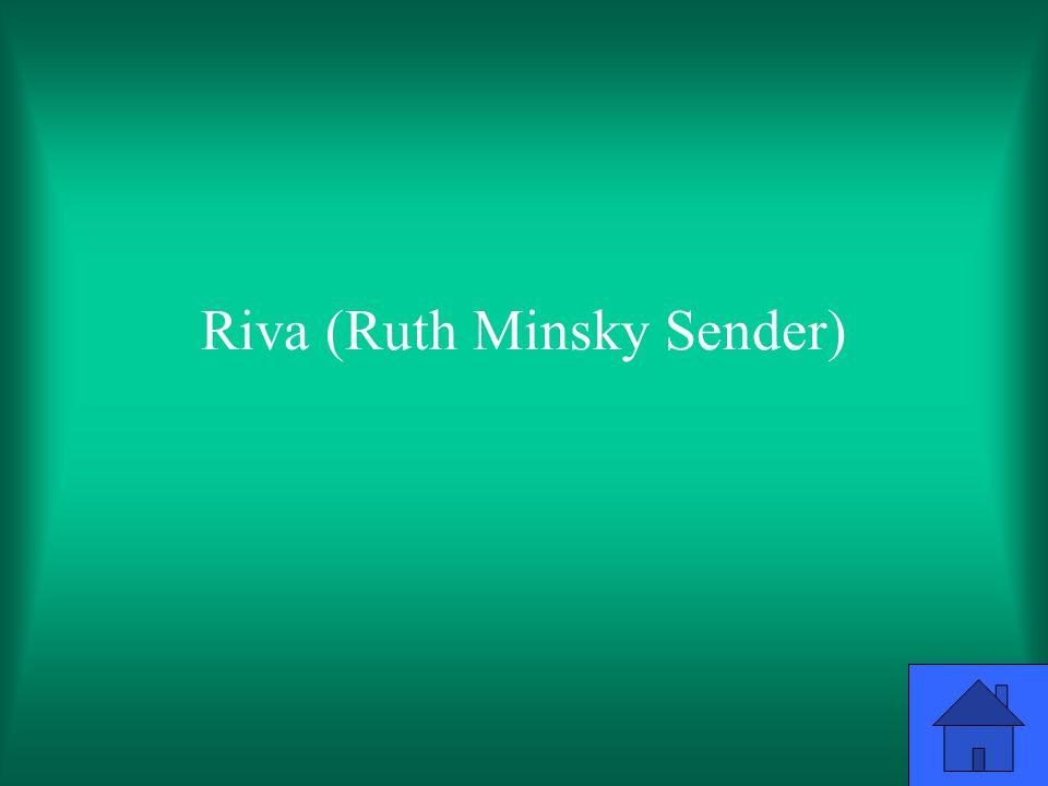 Riva (Ruth Minsky Sender)