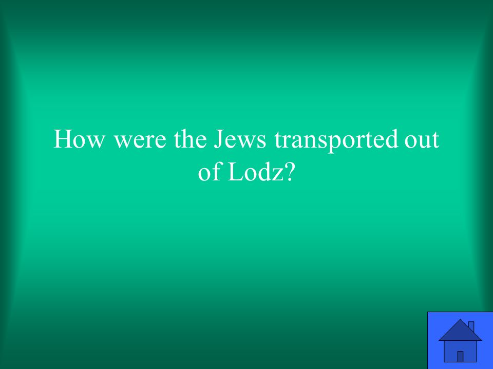 How were the Jews transported out of Lodz