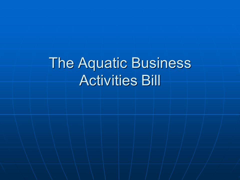 The Aquatic Business Activities Bill