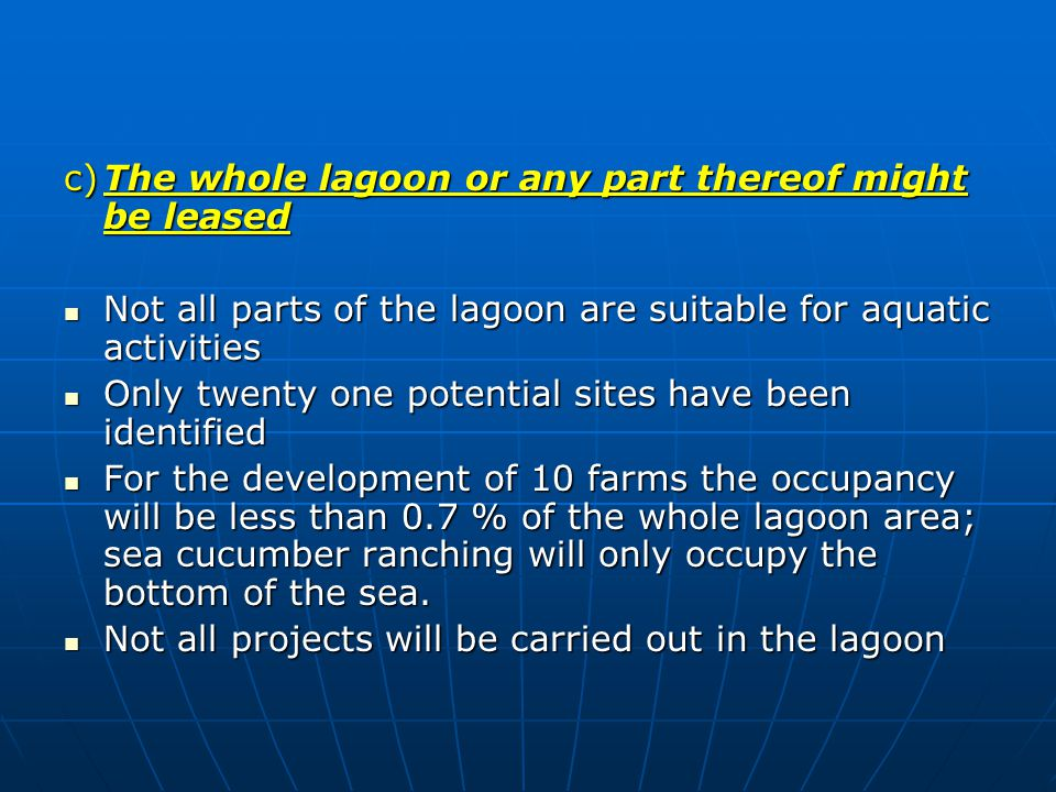 c)The whole lagoon or any part thereof might be leased Not all parts of the lagoon are suitable for aquatic activities Not all parts of the lagoon are