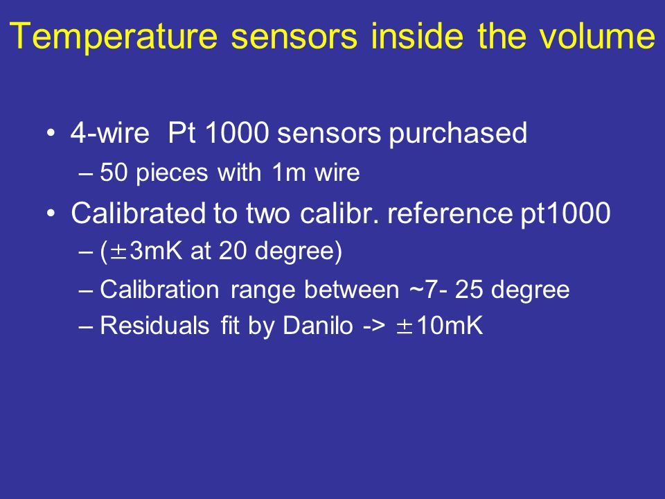 Temperature sensors inside the volume 4-wire Pt 1000 sensors purchased –50 pieces with 1m wire Calibrated to two calibr.