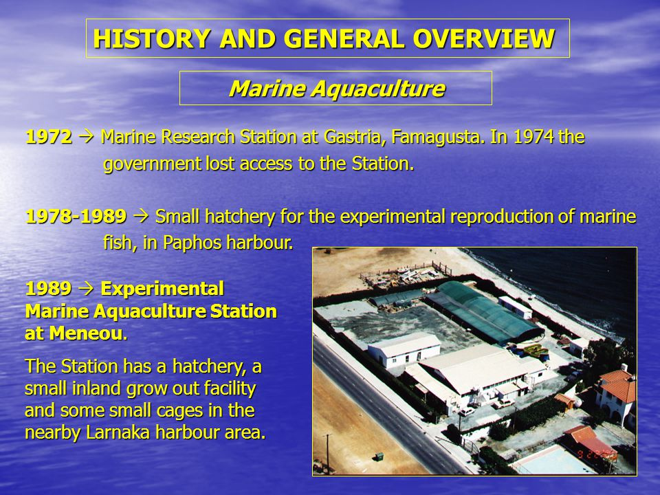 HISTORY AND GENERAL OVERVIEW 1972  Marine Research Station at Gastria, Famagusta.