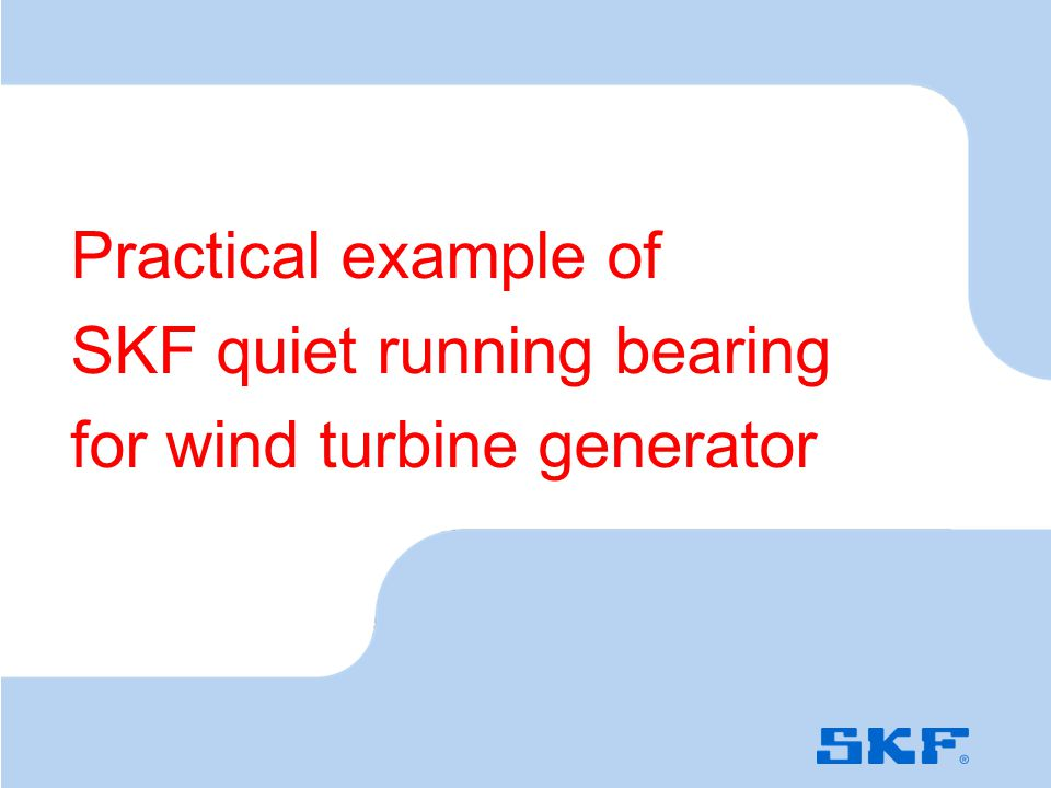 2010-04-23 © SKF Group Advanced tools to serve development  Multi body tools like SKF Orpheus and SKF BEAST are simulating the bearing and its surrou