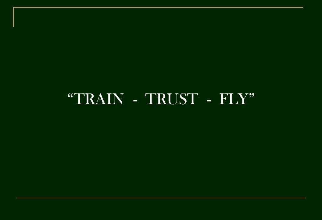 TRAIN - TRUST - FLY