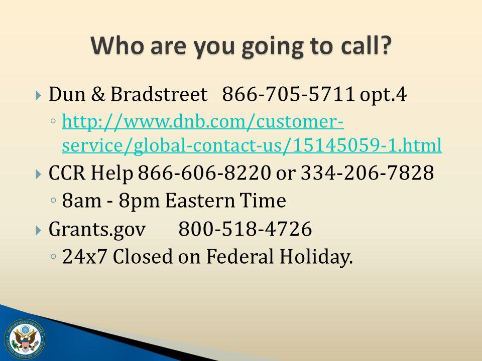  Dun & Bradstreet866-705-5711 opt.4 ◦ http://www.dnb.com/customer- service/global-contact-us/15145059-1.html http://www.dnb.com/customer- service/glo