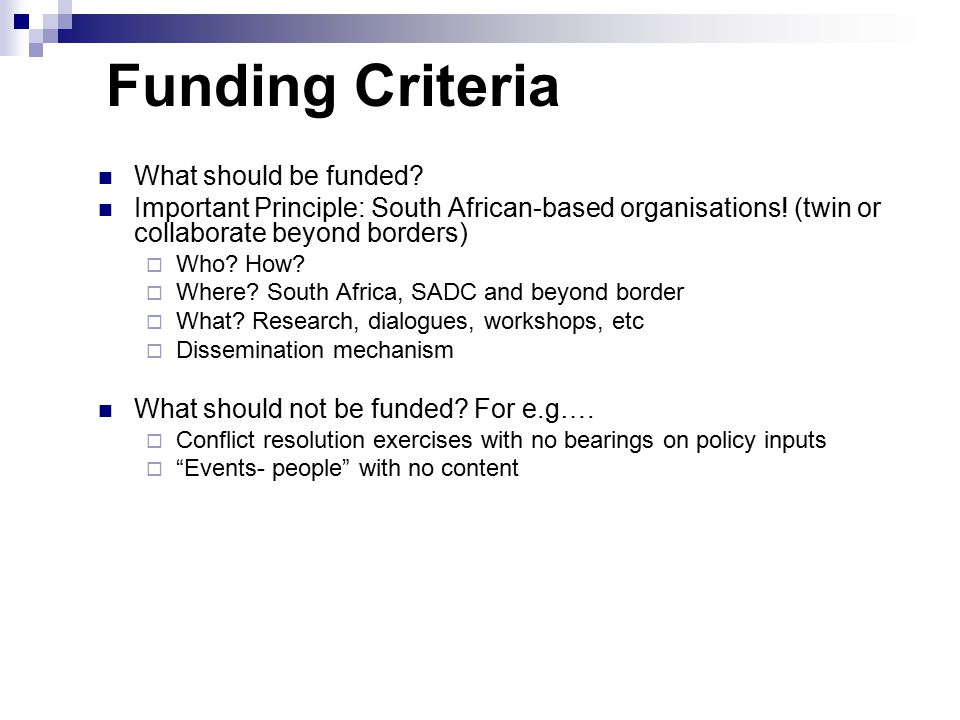 Funding Criteria What should be funded. Important Principle: South African-based organisations.
