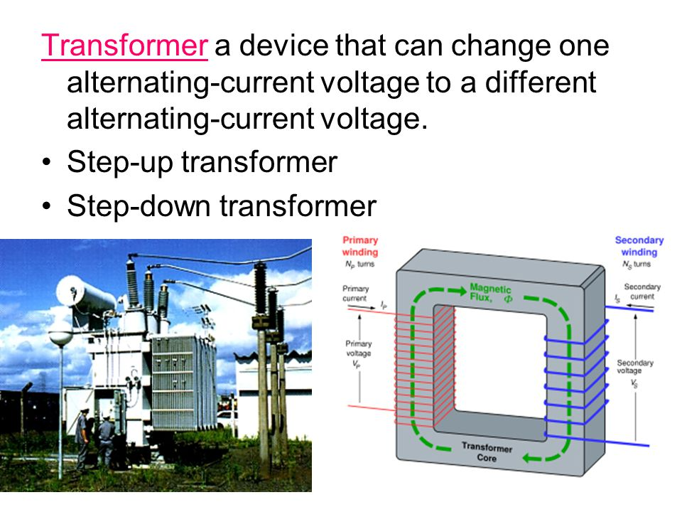 Transformer a device that can change one alternating-current voltage to a different alternating-current voltage.