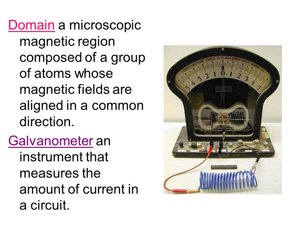 Domain a microscopic magnetic region composed of a group of atoms whose magnetic fields are aligned in a common direction.
