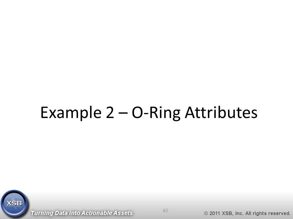 Example 2 – O-Ring Attributes 40