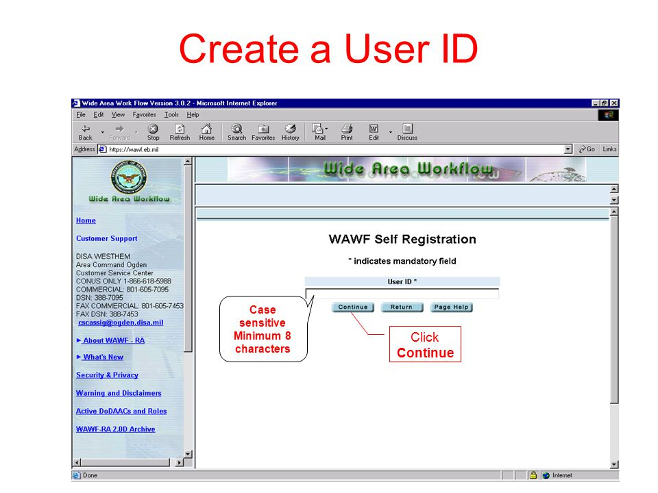 Create a User ID Case sensitive Minimum 8 characters Click Continue