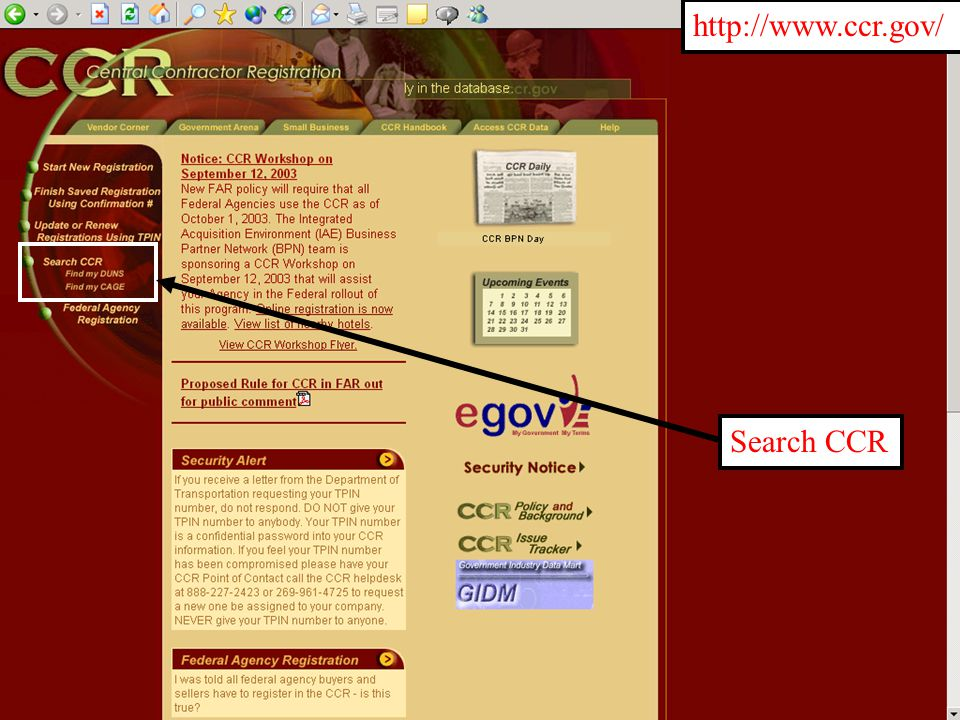 Enter either your Cage Code or your Business Name and click Search http://www.ccr.gov/