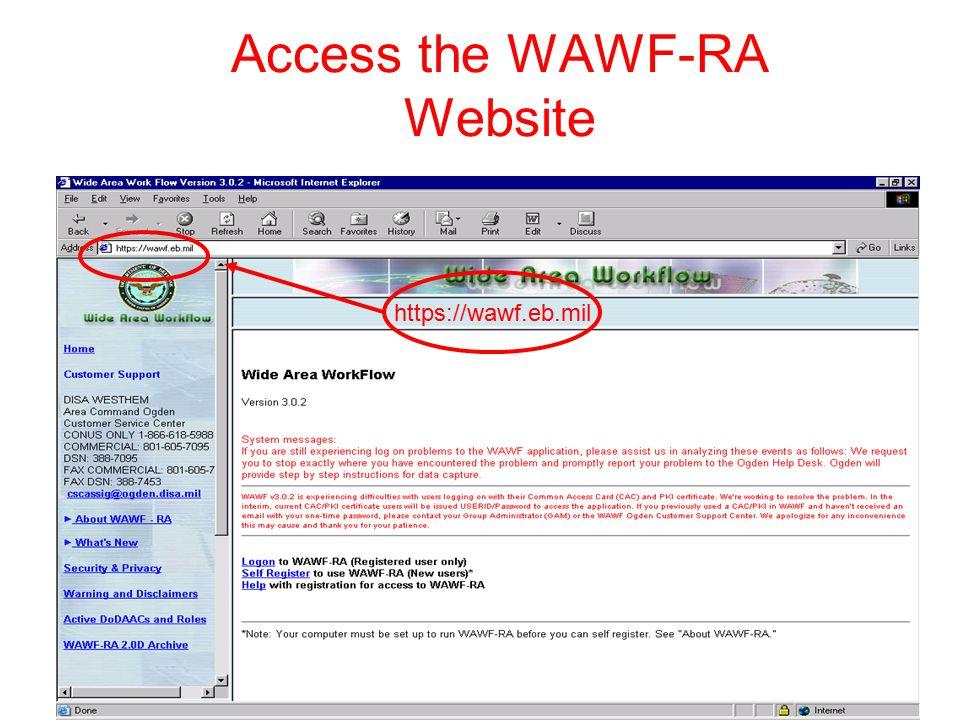 Access the WAWF-RA Website https://wawf.eb.mil