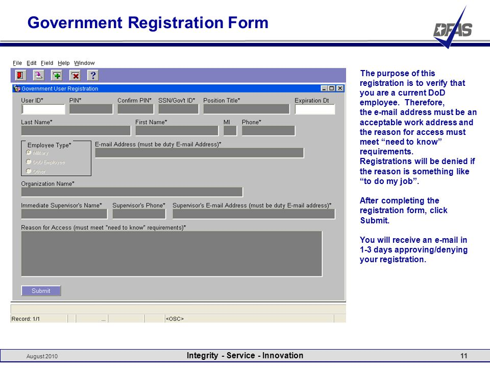 August 2010 Integrity - Service - Innovation 11 Government Registration Form The purpose of this registration is to verify that you are a current DoD employee.