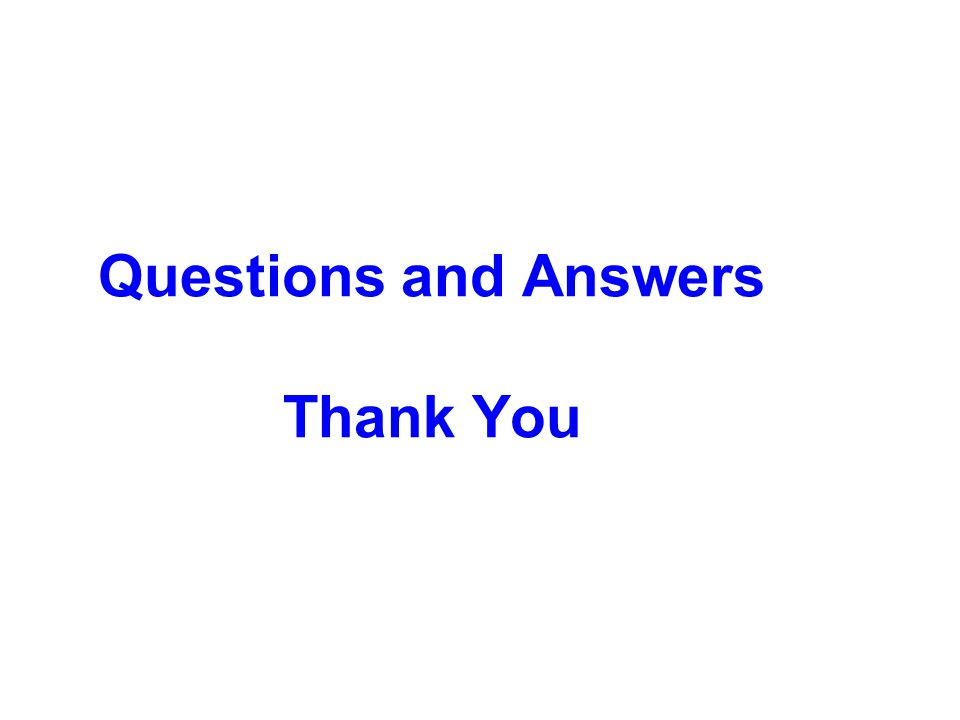 Questions and Answers Thank You