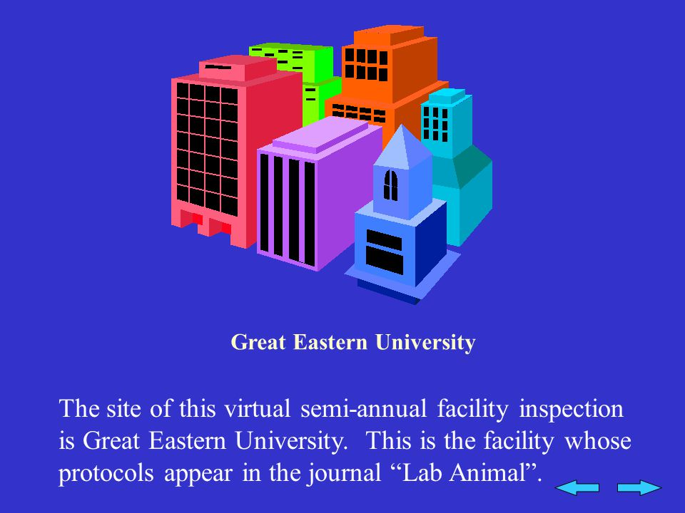 The site of this virtual semi-annual facility inspection is Great Eastern University.