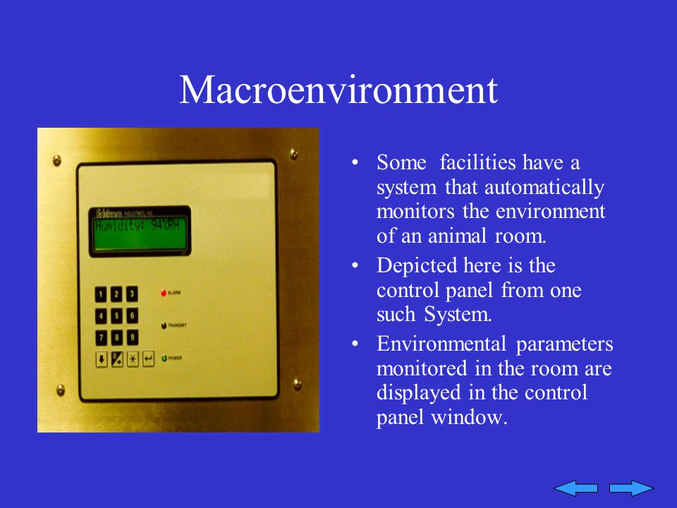 Macroenvironment Some facilities have a system that automatically monitors the environment of an animal room.
