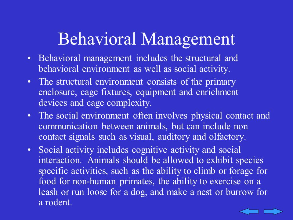 Behavioral Management Behavioral management includes the structural and behavioral environment as well as social activity.