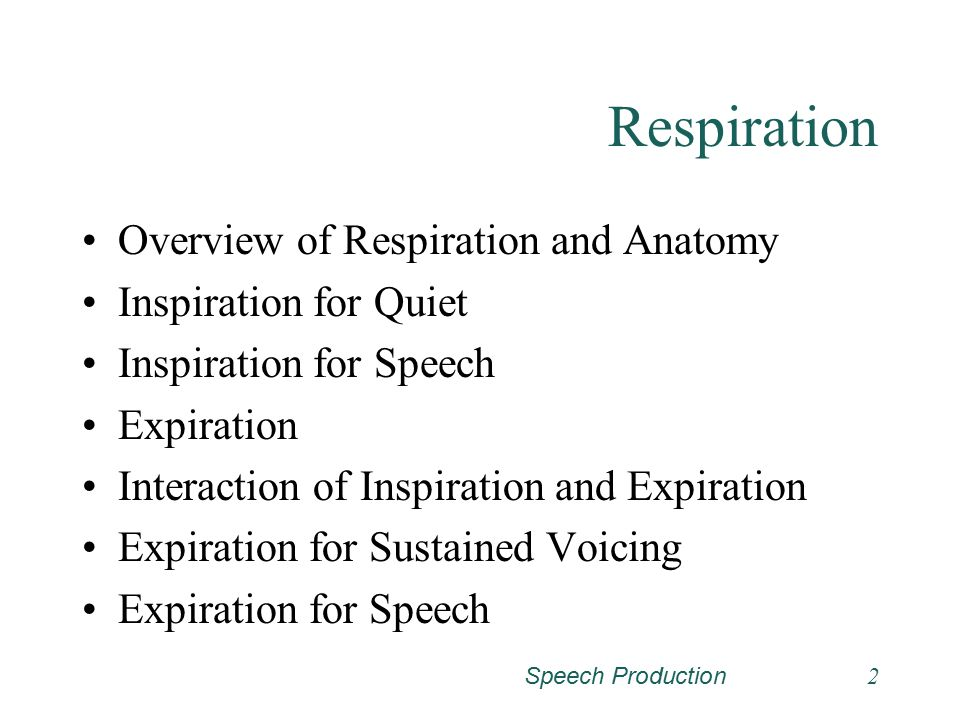 Speech Production22 Expiration for Sustained Voicing When vital capacity exceeds resting volume (i.e., 40% vital capacity) and when you produce a sustained phoneme, the speaker engages inspiratory muscles to slow the rate of expiration.