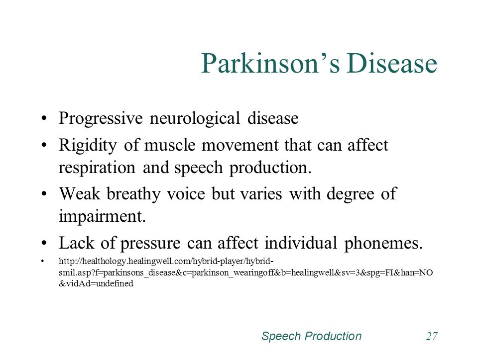 Speech Production26 Conditions that Affect Respiration Parkinson's Disease Cerebellar Disease Cervical Spinal Cord Injury Cerebral Palsy Voice Disorde