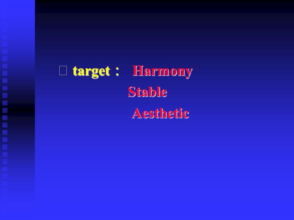 ⑴ target : Harmony Stable Stable Aesthetic Aesthetic