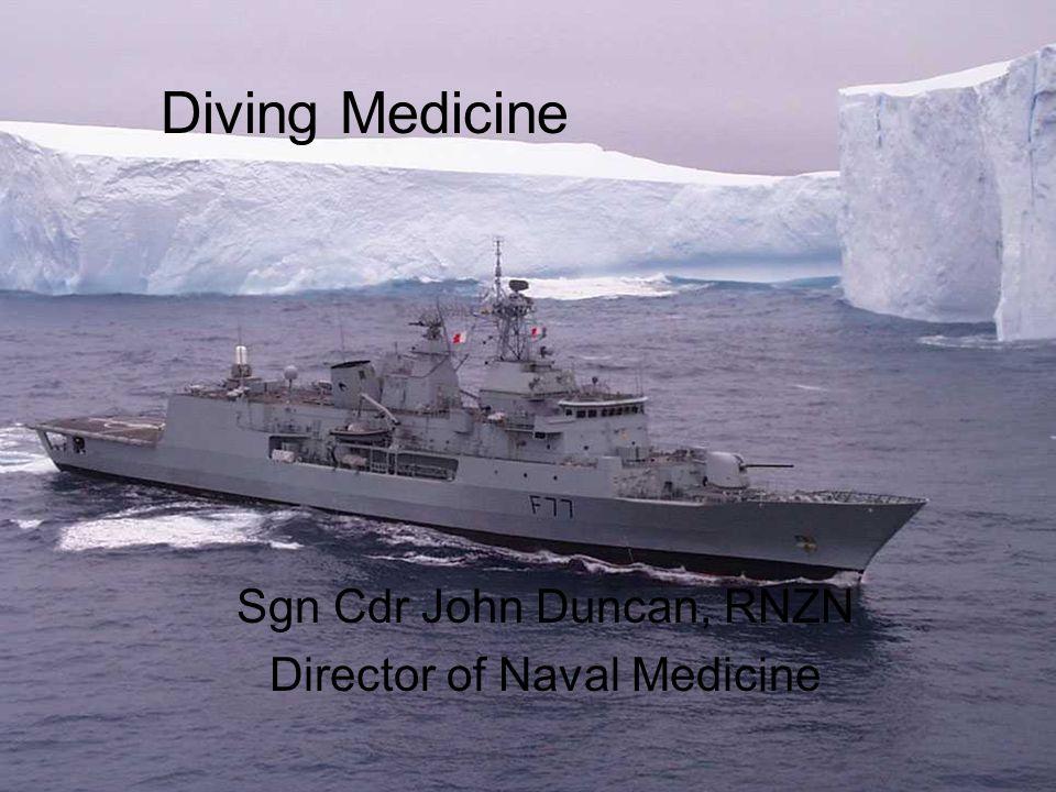 Diving Medicine Sgn Cdr John Duncan, RNZN Director of Naval Medicine