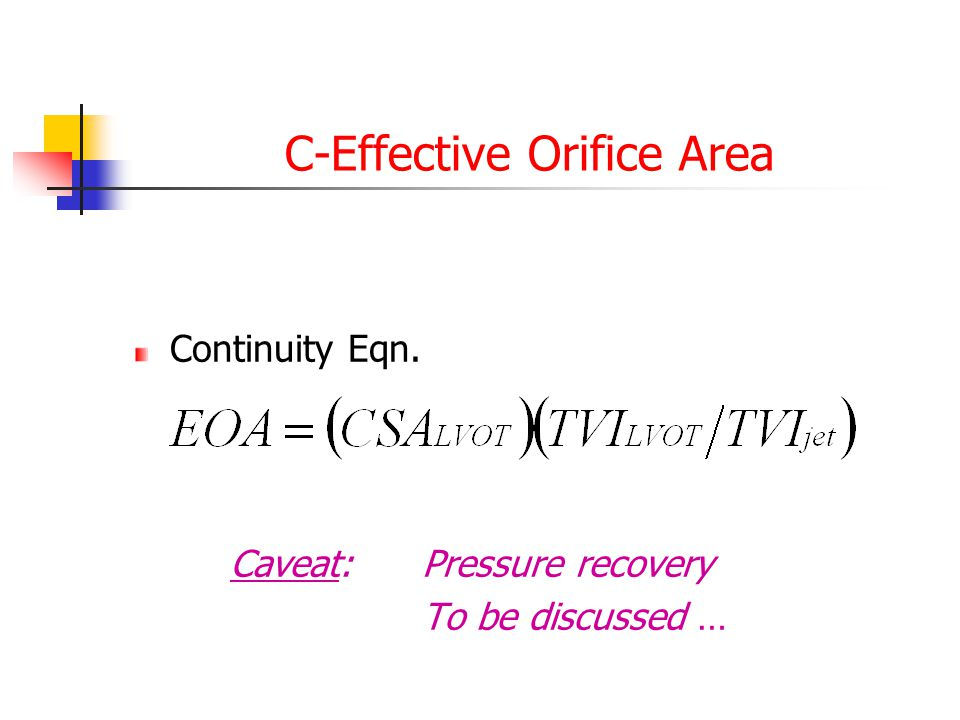 C-Effective Orifice Area Continuity Eqn. Caveat:Pressure recovery To be discussed …