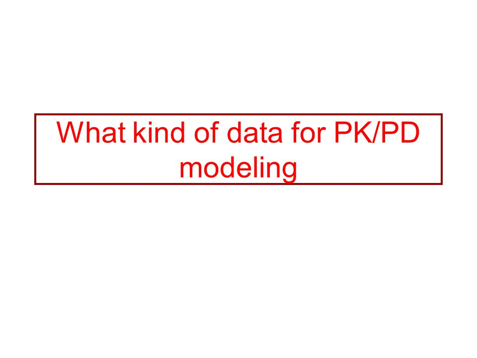 What kind of data for PK/PD modeling