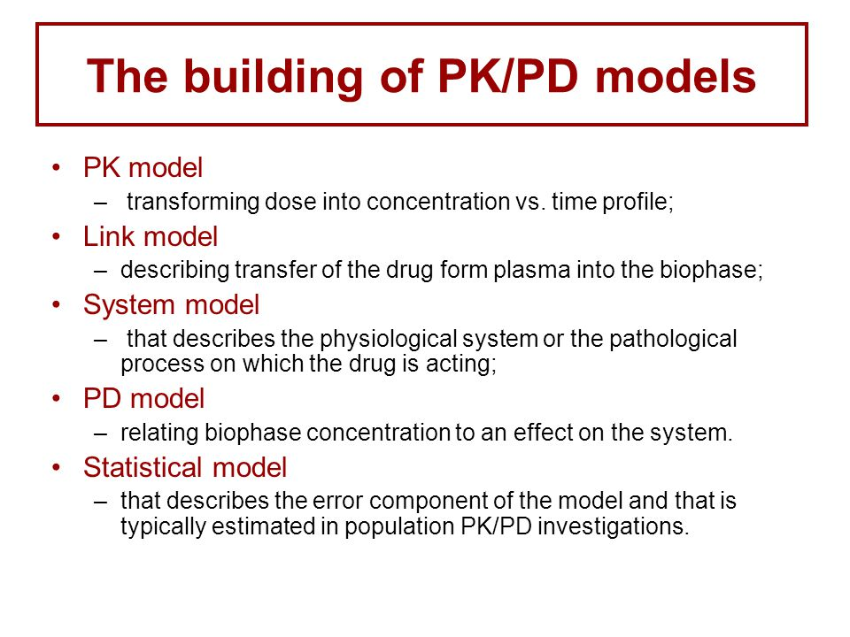 The building of PK/PD models PK model – transforming dose into concentration vs.