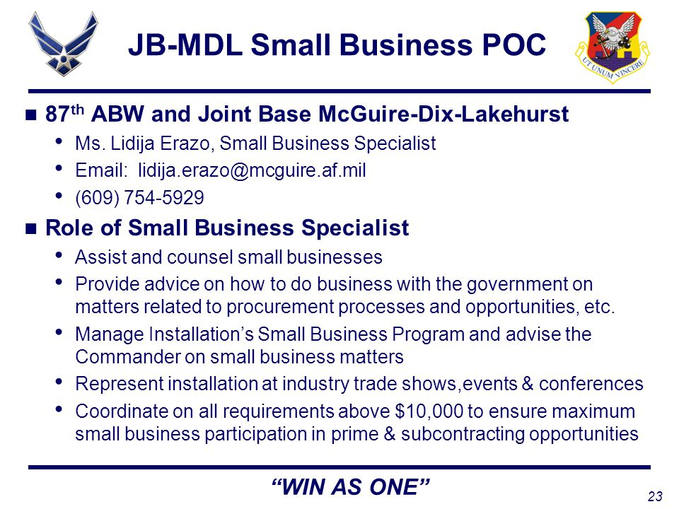 23 WIN AS ONE JB-MDL Small Business POC 87 th ABW and Joint Base McGuire-Dix-Lakehurst Ms.