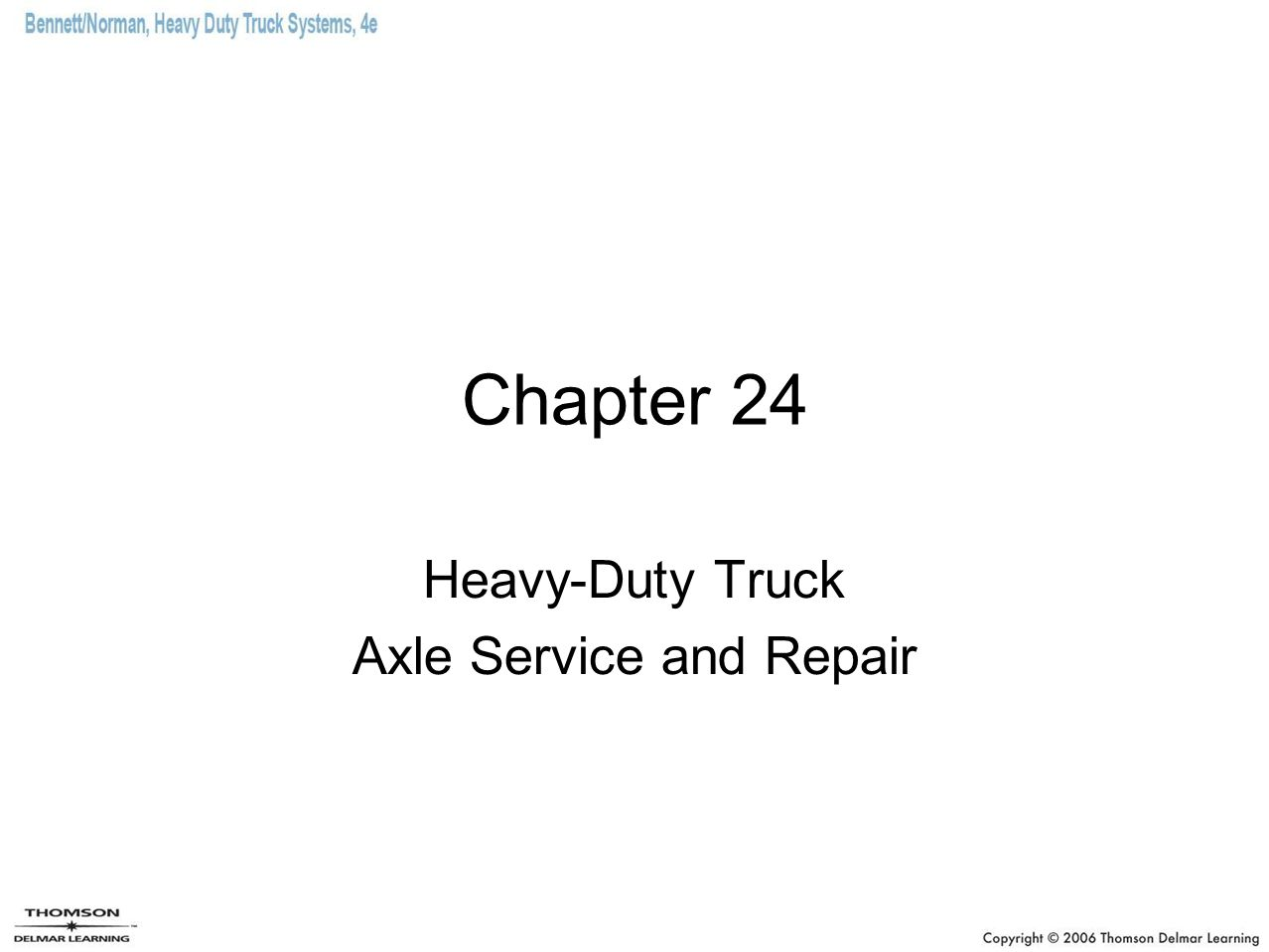 Chapter 24 Heavy-Duty Truck Axle Service and Repair