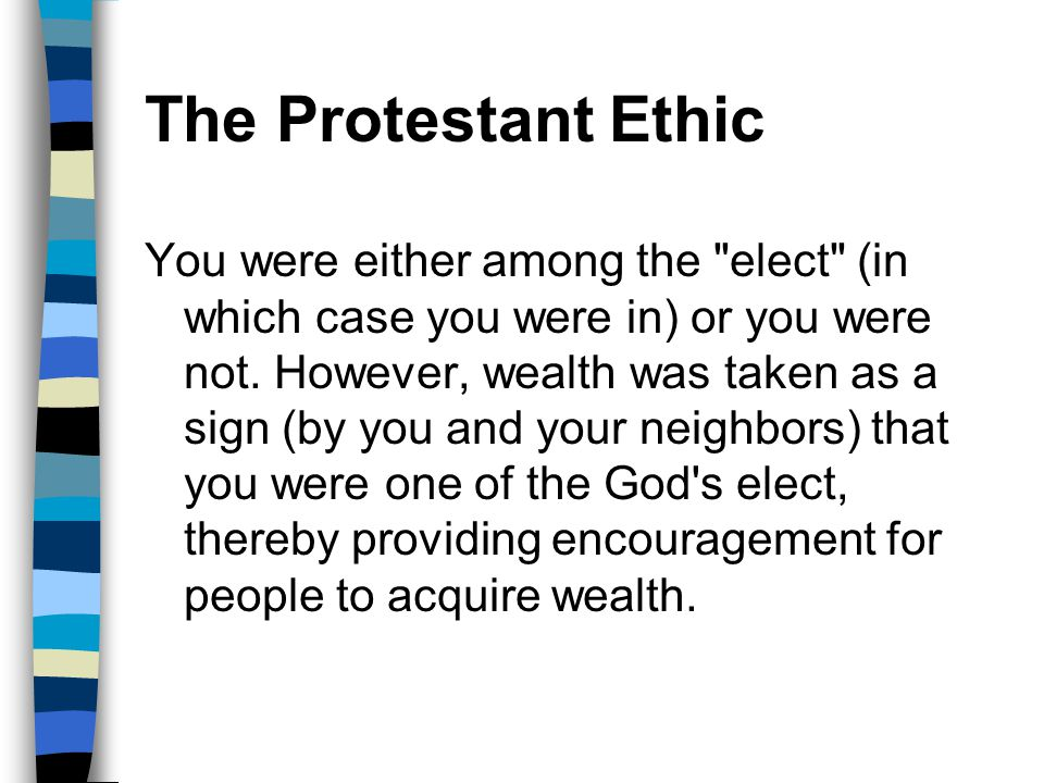 The Protestant Ethic You were either among the