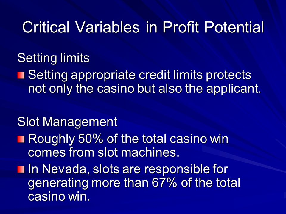 Critical Variables in Profit Potential Setting limits Setting appropriate credit limits protects not only the casino but also the applicant. Slot Mana