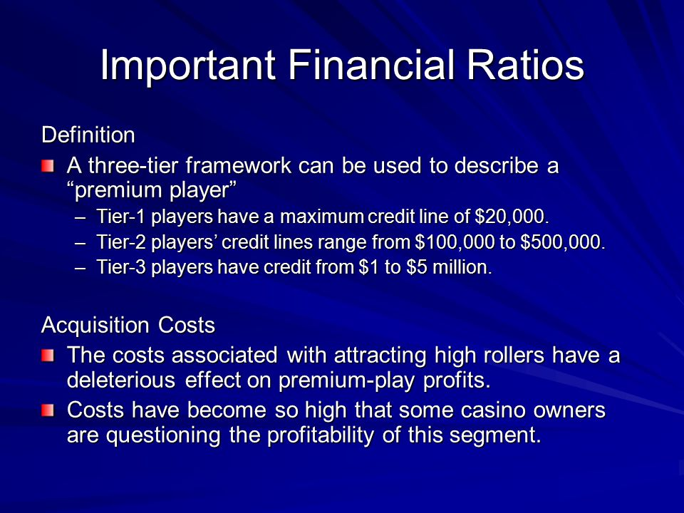 "Important Financial Ratios Definition A three-tier framework can be used to describe a ""premium player"" –Tier-1 players have a maximum credit line of"