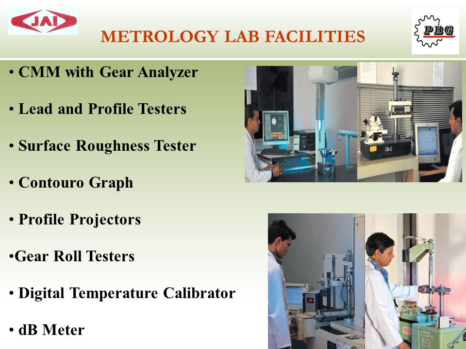 CMM with Gear Analyzer Lead and Profile Testers Surface Roughness Tester Contouro Graph Profile Projectors Gear Roll Testers Digital Temperature Calib