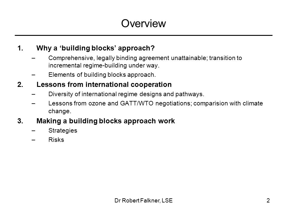 Dr Robert Falkner, LSE2 Overview 1.Why a 'building blocks' approach.