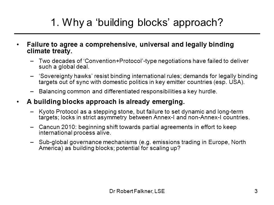 Dr Robert Falkner, LSE3 1.Why a 'building blocks' approach.